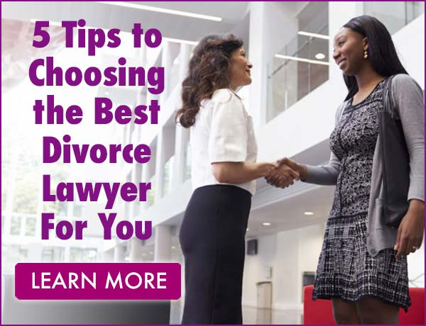 5 Tips to Choosing the Best Divorce Lawyer For You