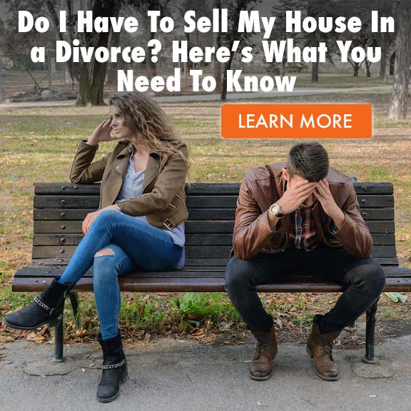 Do I Have To Sell My House In a Divorce? Here's What You Need To Know