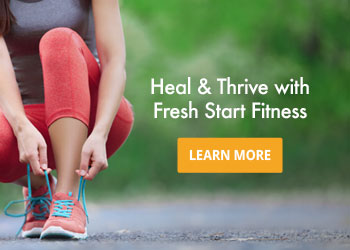 Heal and Thrive with Fresh Start Fitness