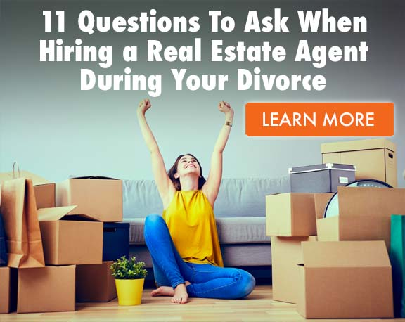 11 Questions To Ask When Hiring a Real Estate Agent During Your Divorce