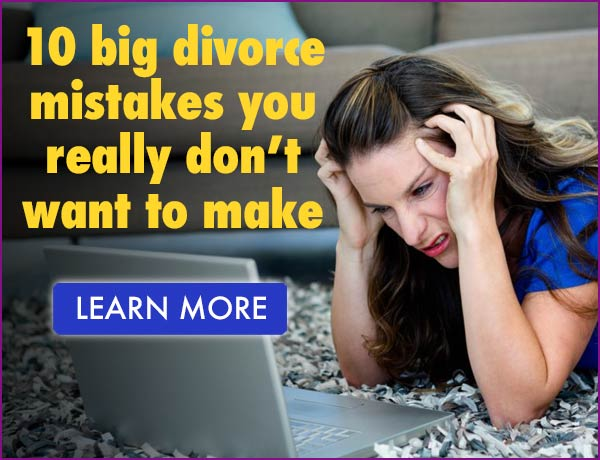 10 Big Divorce Mistakes You Really Don't Want to Make