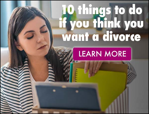 10 Things To Do If you Think You Want A Divorce
