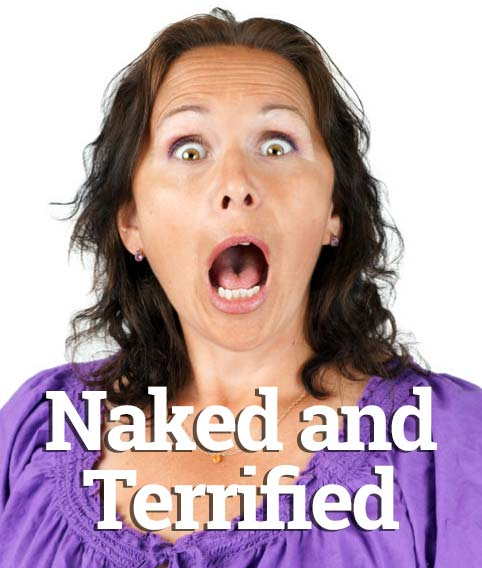 Naked and Terrified