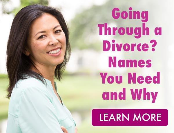 Going Through a Divorce?  Names You Need and Why