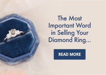 The Most Important Word in Selling your Diamond Ring